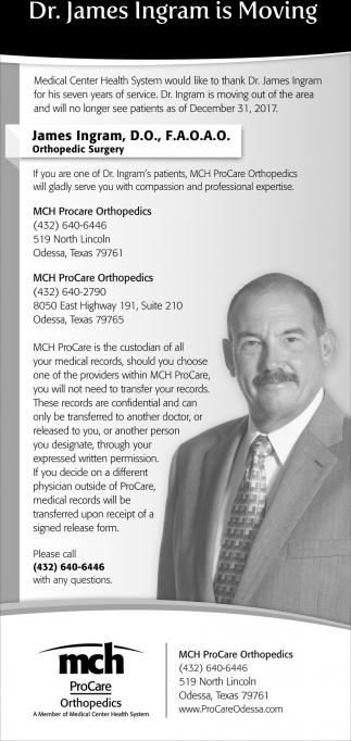 Dr James Ingram Is Moving Mch Procare Orthopedics Odessa Tx