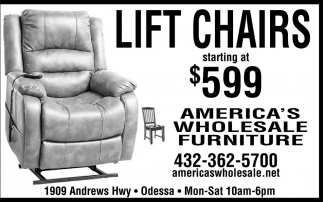 Lift Chairs America S Wholesale Furniture Odessa Tx